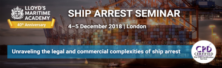 LMA Ship Arrest Seminar, London, 4-5 December 2018